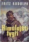 Fritz Rudolph - Himálajští tygři